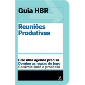 Guia Harvard Business Review: Reuniões Produtivas