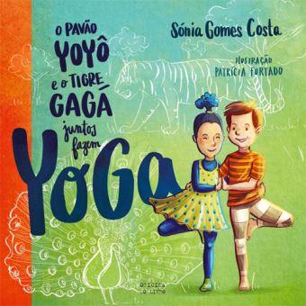 O Pavão Yôyô e o Tigre Gágá Juntos Fazem Yoga