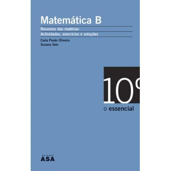 O Essencial: Matemática B 10º Ano