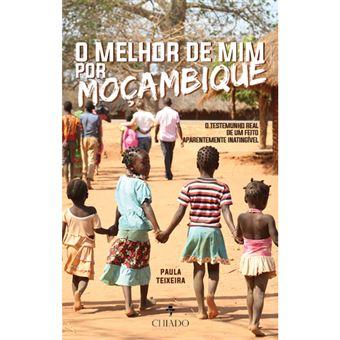 O Melhor de Mim… Por Moçambique