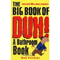 Big book of duh