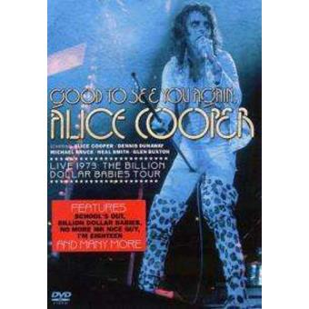 Alice Cooper: Good To See You Again - Live: Billion Dollar Babies Tour