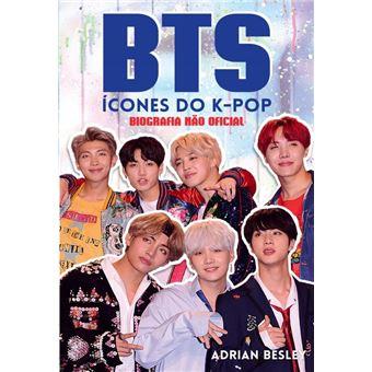 BTS, Ícones do K-Pop - Biografia Não Oficial