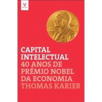 Capital Intelectual - 40 Anos de Prémio Nobel da Economia