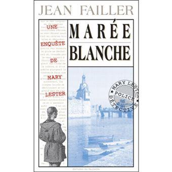 Les Enquêtes de Marie Lester - Livre 4: Marée Blanche