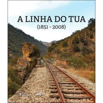 A Linha do Tua (1851-2008)