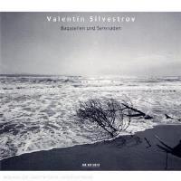 Silvestrov   Bagatellen und Serenad