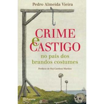 Crime e Castigo - No País dos Brandos Costumes