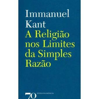 A Religião nos Limites da Simples Razão