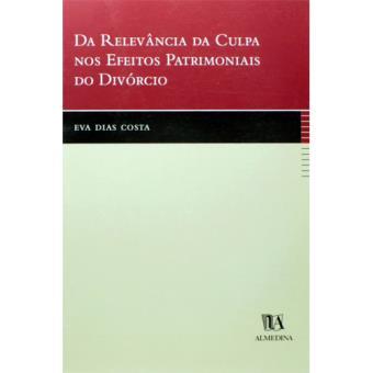 Da Relevância da Culpa nos Efeitos Patrimoniais do Divórcio