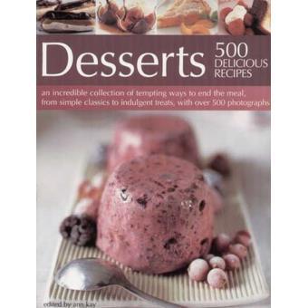 Desserts - 500 Delicious Recipes