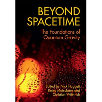 Beyond spacetime the foundations of