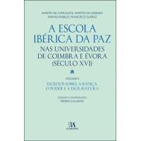 A Escola Ibérica da Paz nas Universidades de Coimbra e Évora Vol 2