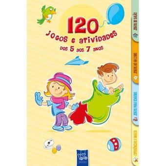 120 Jogos e Atividades dos 5 aos 7 Anos