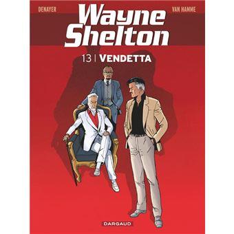 Wayne Shelton - Tome 13 - Vendetta