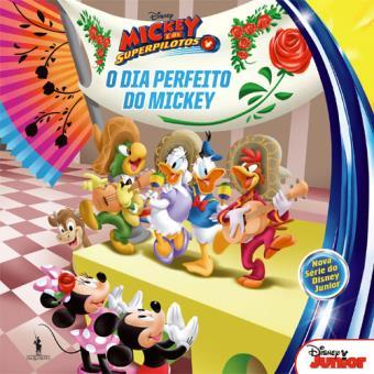 Mickey e os SuperPilotos - Livro 3: O Dia Perfeito do Mickey