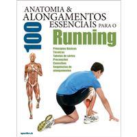Anatomia e 100 Alongamentos essenciais para o Running