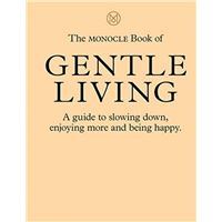 Monocle book of gentle living
