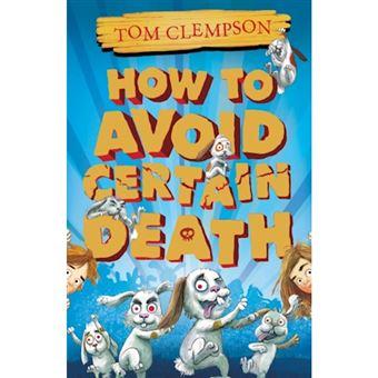 How to avoid certain death