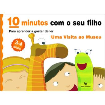 10 minutos com o seu filho... Uma Visita ao Museu