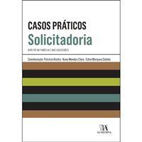 Casos Práticos de Solicitadoria - Direito da Família e das Sucessões