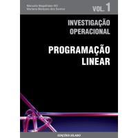 Investigação Operacional - Livro 1: Programação Linear