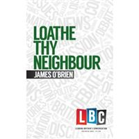 Loathe thy neighbour