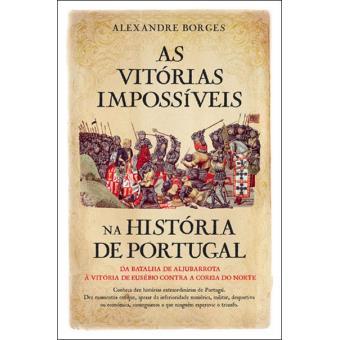 As Vitórias Impossíveis na História de Portugal