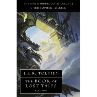 The History of Middle-Earth - Book 2: The Book of Lost Tales Part 2