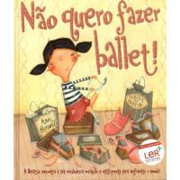 Não Quero Fazer Ballet!