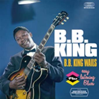 B.B. King Wails + Easy Listening Blues