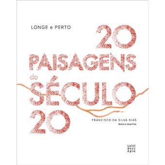 Longe e Perto: 20 Paisagens do Século 20