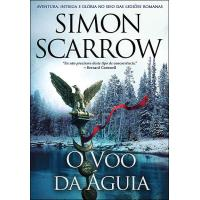 A Saga da Águia - Livro 2: O Voo da Águia