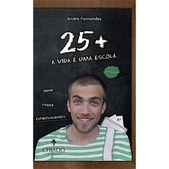 25+ A vida é Uma Escola