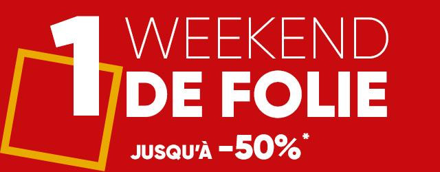 Profitez d'un week-end de folie avec des offres jusqu'à -50%