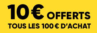 10€ tous les 100€ d'achat avec le code MAI
