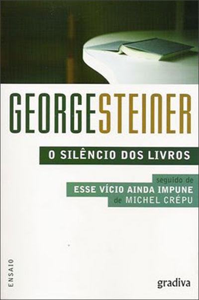 """Resultado de imagem para """"O SILÊNCIO DOS LIVROS"""" - GEORGE STEINER"""