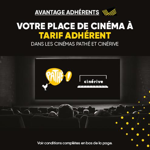 Votre place de cinéma à tarif préférentiel dans les cinémas Pathé et Cinérive