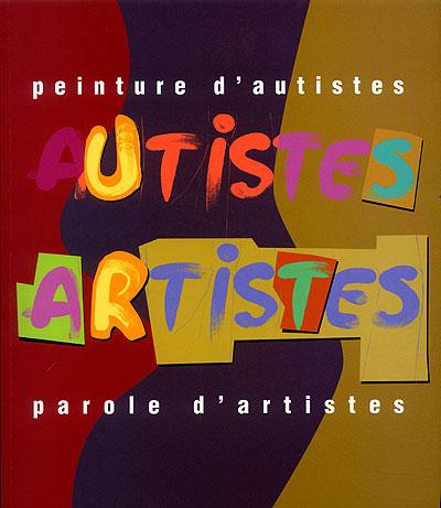 Peintures d'autistes, paroles d'artistes
