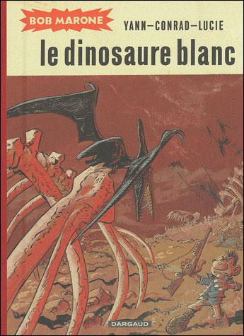Bob Marone - Le Dinosaure blanc