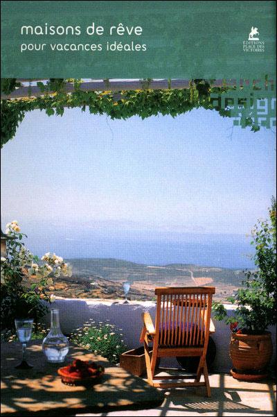 Maisons reve pr vacances ideal