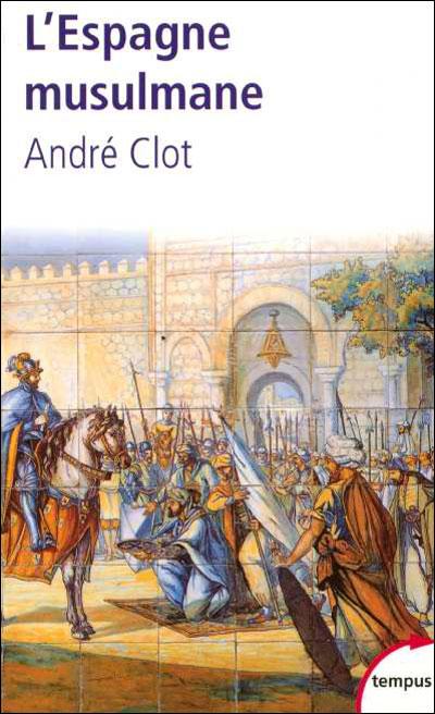 L'Espagne musulmane VIIIe-XVe siècle
