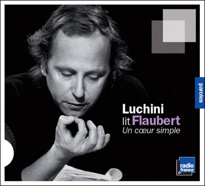 Luchini lit flaubert - un coeur simple.