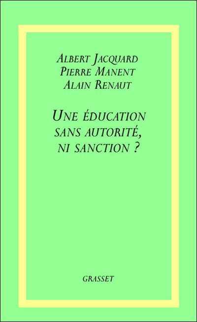 Une éducation sans autorité, ni sanction ?