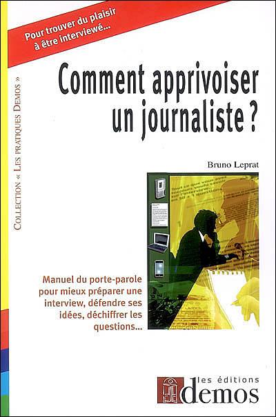 Comment apprivoiser un journaliste
