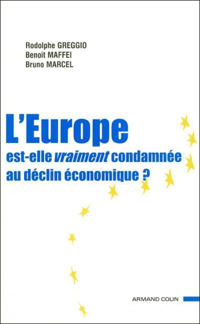 L'Europe, est-elle vraiment condamnée au déclin économique ?