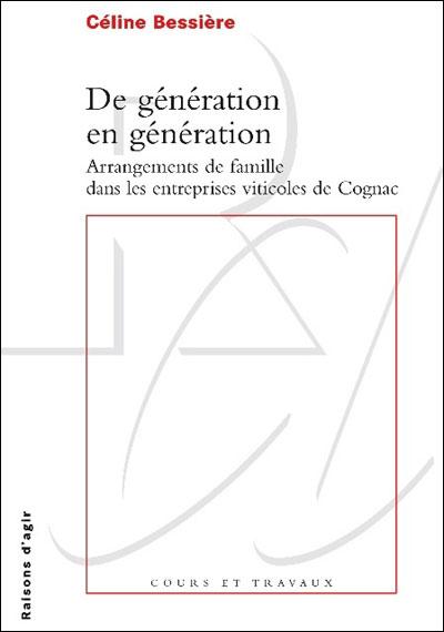 De génération en génération. Arrangements de famille dans les entreprises viticoles de Cognac