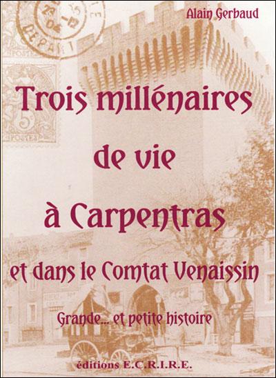 Trois millénaires de vie à Carpentras et dans le comtat Venaissin