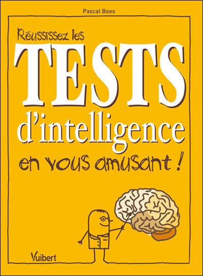 Réussissez les tests d'intelligence en vous amusant !