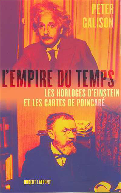L'empire du temps les horloges d'Einstein et les cartes de Poincaré